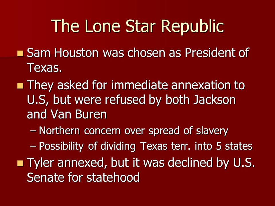 The Lone Star Republic Sam Houston was chosen as President of Texas.