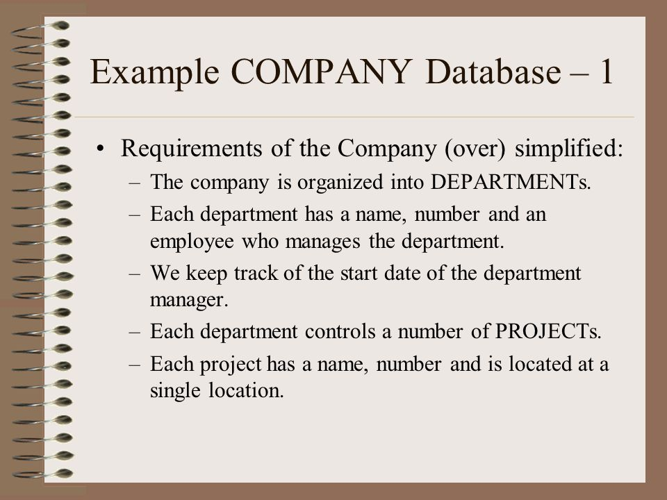 Requirements of the Company (over) simplified: –The company is organized into DEPARTMENTs.