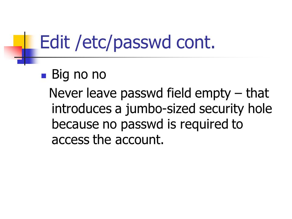 Encryption algorithm Standard DES passwords: Unencrypted passwords is limited to 8 characters.