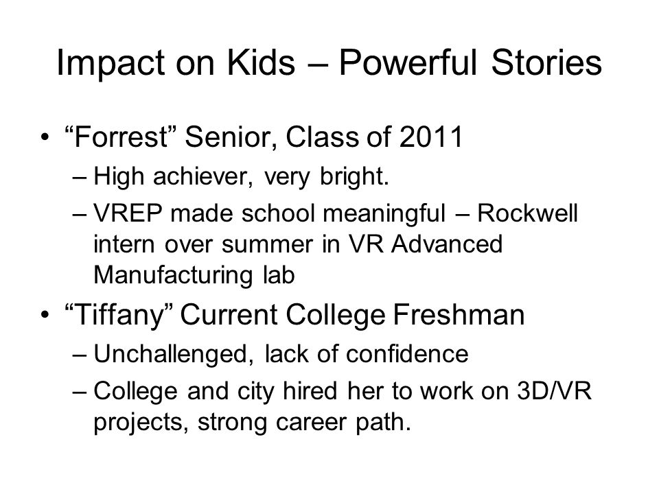 Impact on Kids – Powerful Stories Forrest Senior, Class of 2011 –High achiever, very bright.