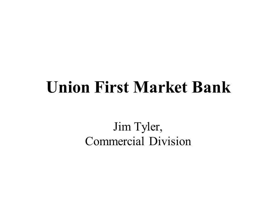 Union First Market Bank Jim Tyler, Commercial Division