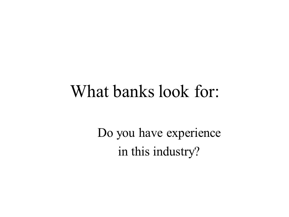 What banks look for: Do you have experience in this industry?