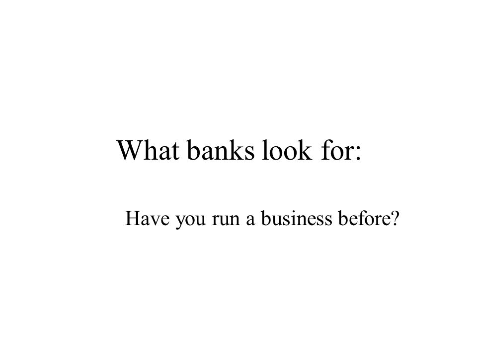 What banks look for: Have you run a business before?