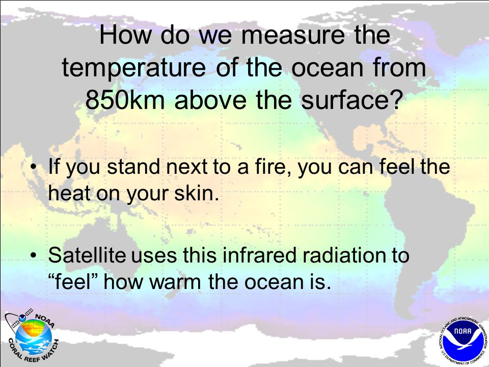 How do we measure the temperature of the ocean from 850km above the surface.