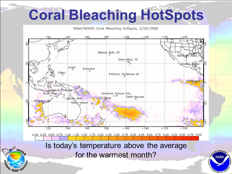 Coral Bleaching HotSpots Is today's temperature above the average for the warmest month