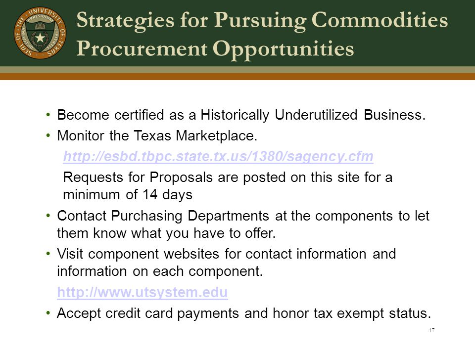 17 Strategies for Pursuing Commodities Procurement Opportunities Become certified as a Historically Underutilized Business.