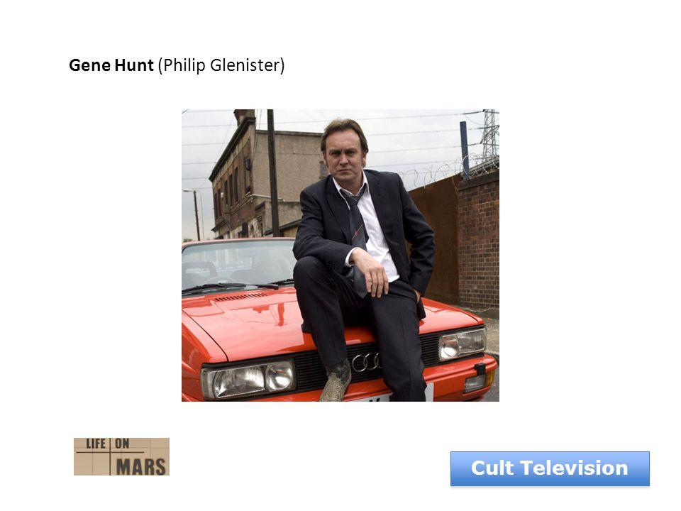 Gene Hunt (Philip Glenister)