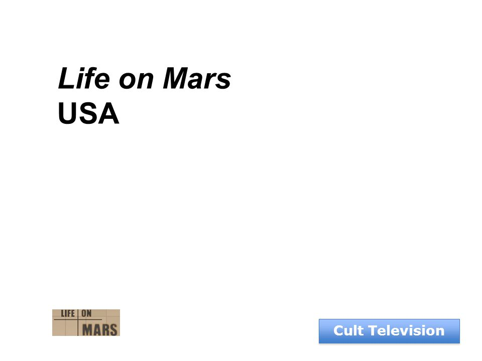 Cult Television Life on Mars USA