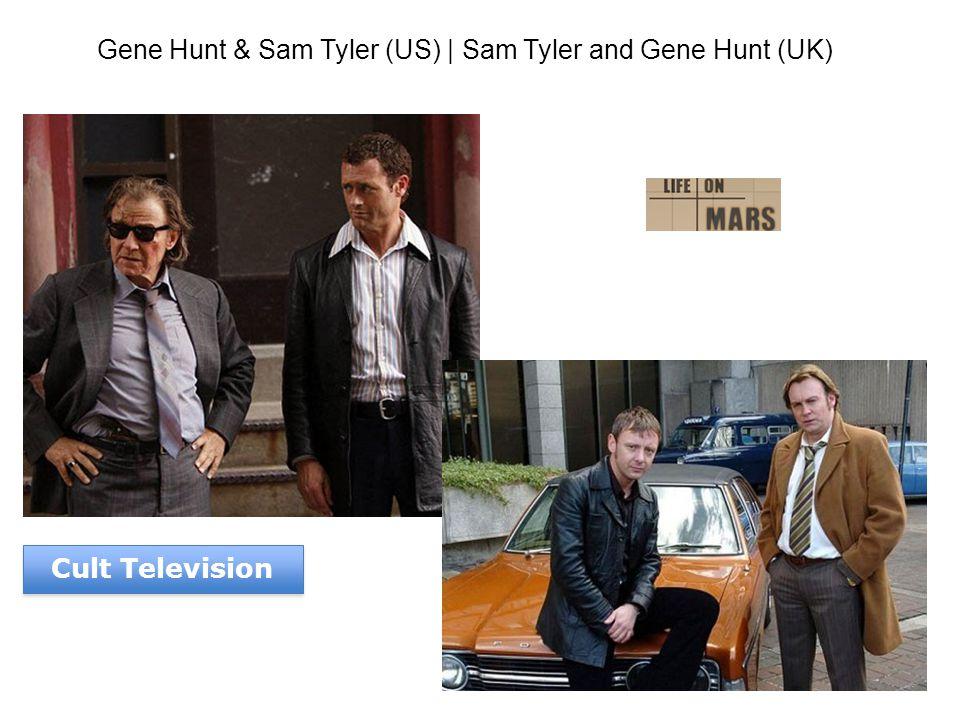 Cult Television Gene Hunt & Sam Tyler (US) | Sam Tyler and Gene Hunt (UK)