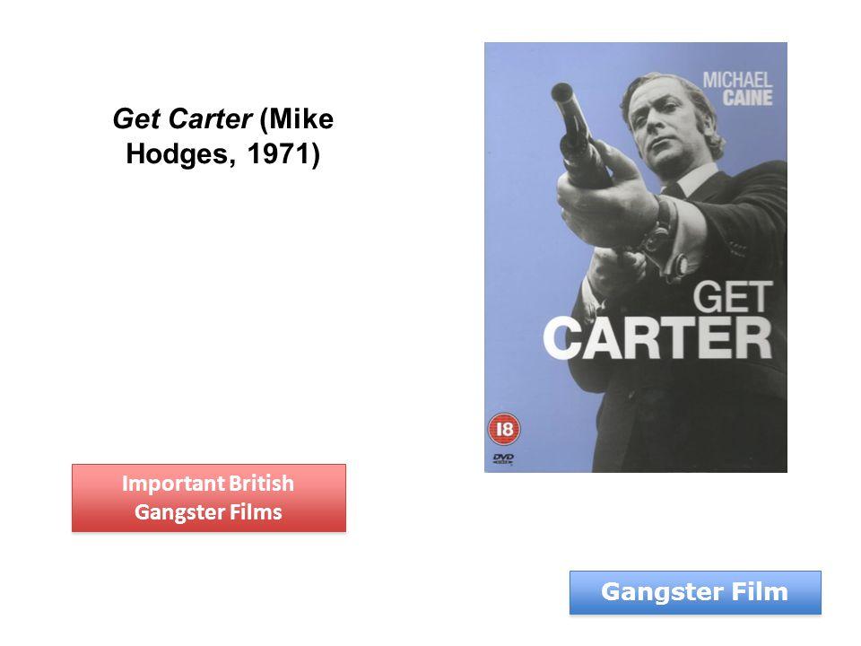 Gangster Film Get Carter (Mike Hodges, 1971) Important British Gangster Films