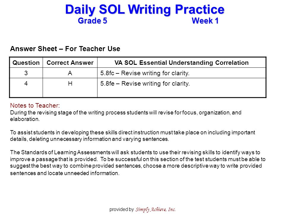 Grade 5Week 1 Daily SOL Writing Practice provided by Simply Achieve, Inc. Answer Sheet – For Teacher Use QuestionCorrect AnswerVA SOL Essential Unders