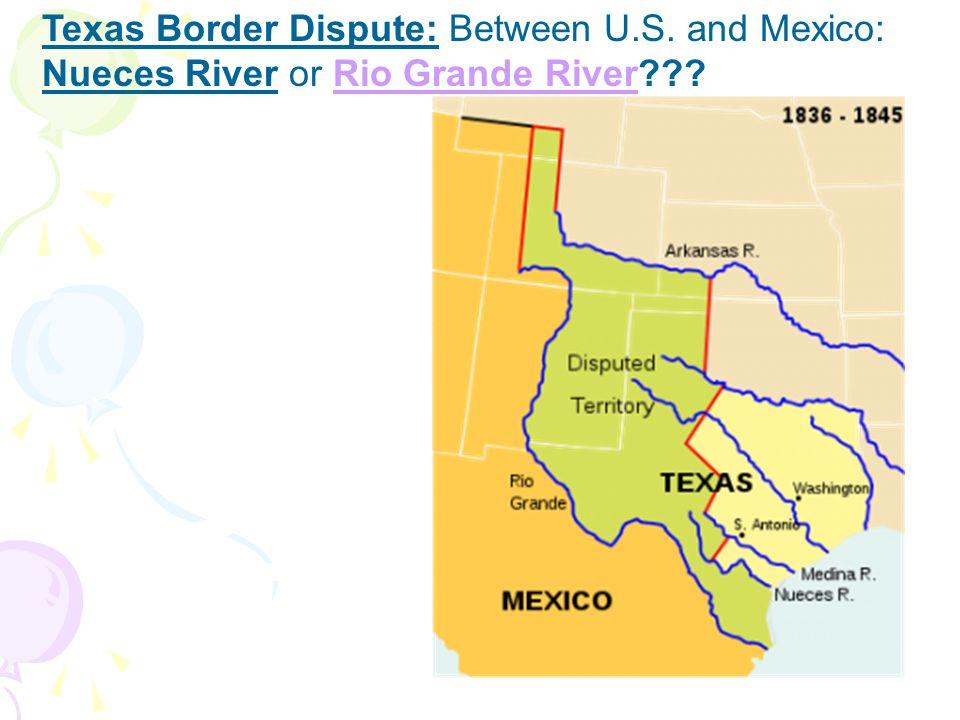 Texas Border Dispute: Between U.S. and Mexico: Nueces River or Rio Grande River