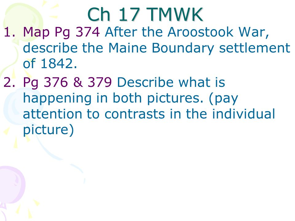 Ch 17 TMWK 1.Map Pg 374 After the Aroostook War, describe the Maine Boundary settlement of 1842.