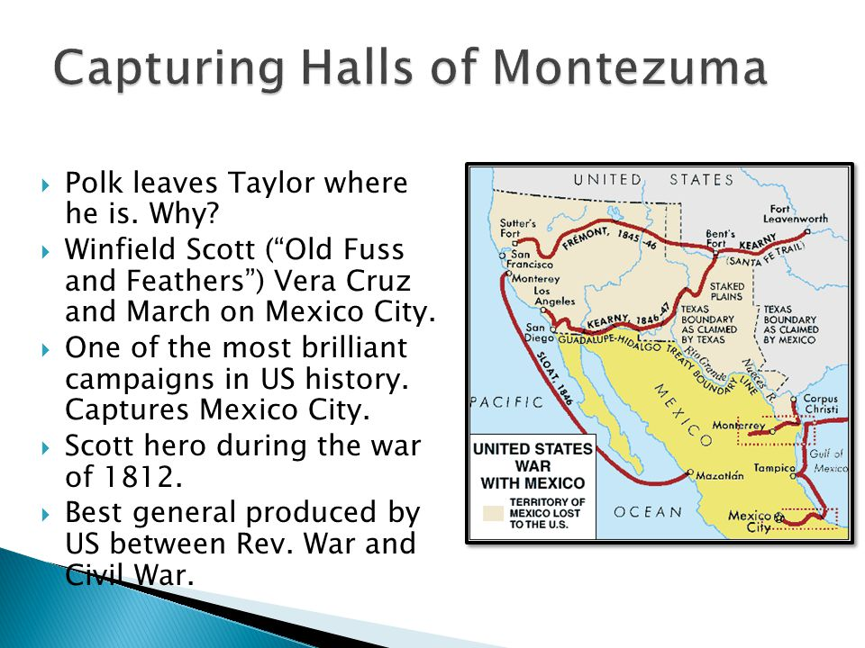 """ Polk leaves Taylor where he is. Why?  Winfield Scott (""""Old Fuss and Feathers"""") Vera Cruz and March on Mexico City.  One of the most brilliant camp"""