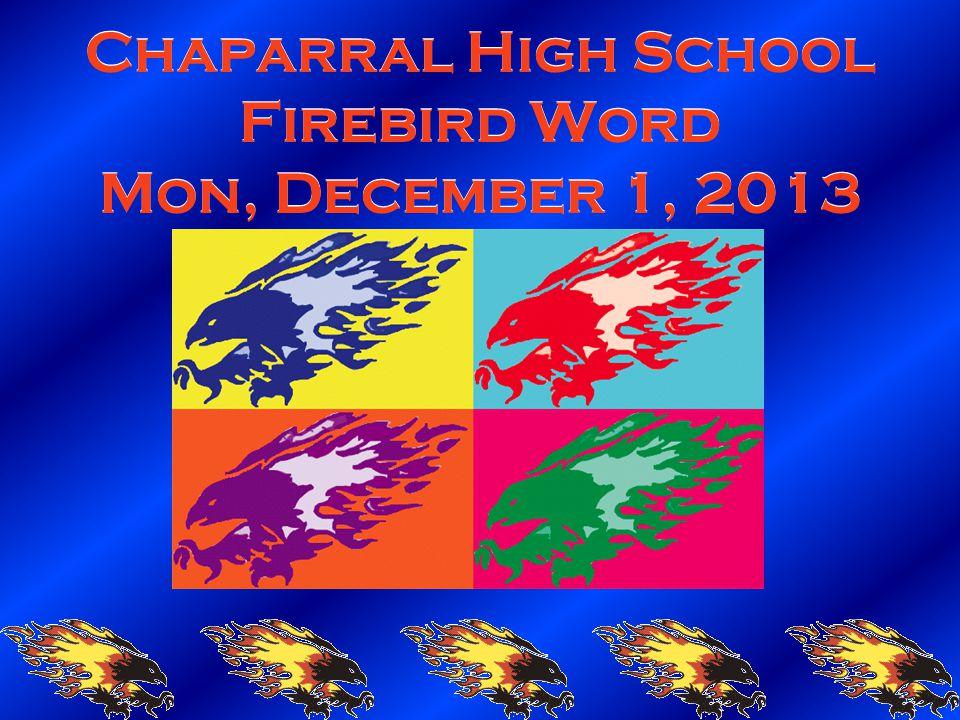 Chaparral High School Firebird Word Mon, December 1, 2013