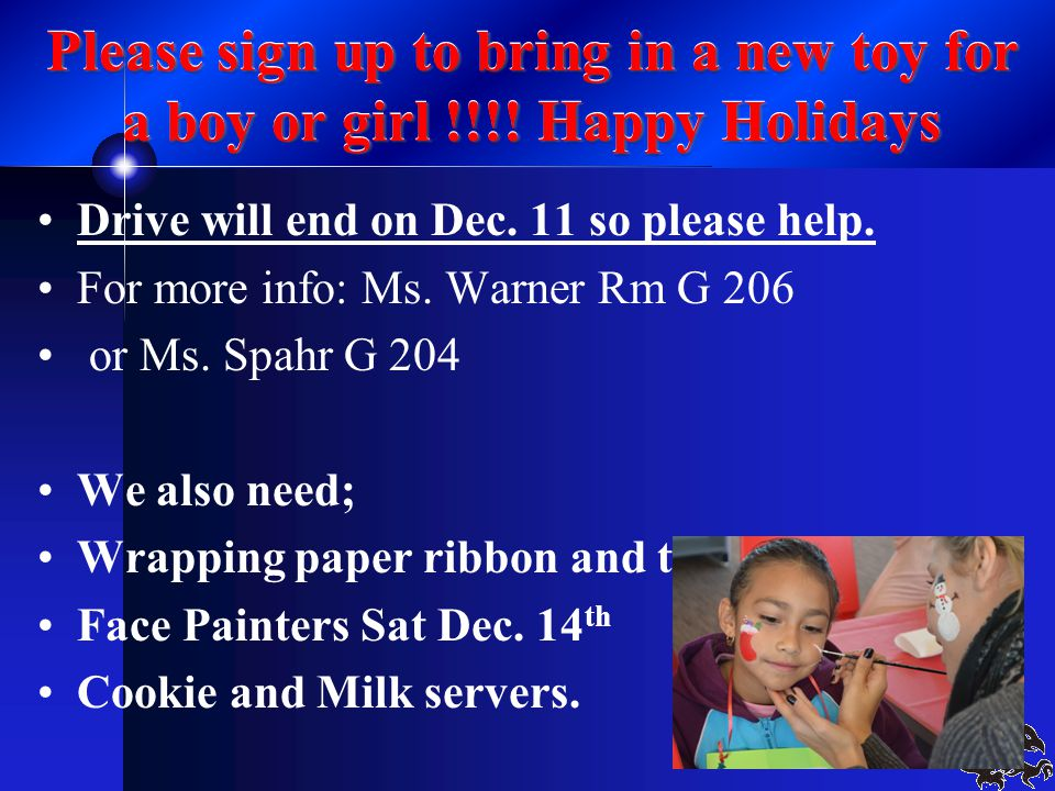 Please sign up to bring in a new toy for a boy or girl !!!.