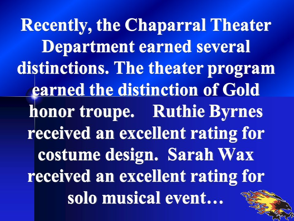 Recently, the Chaparral Theater Department earned several distinctions.