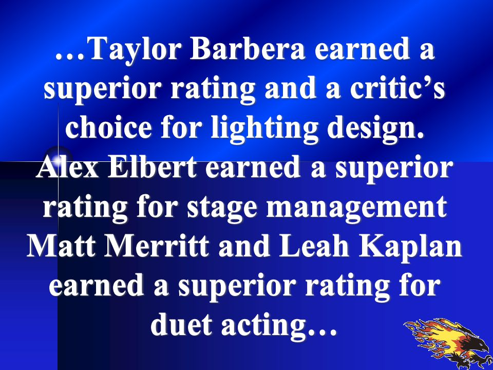 …Taylor Barbera earned a superior rating and a critic's choice for lighting design.