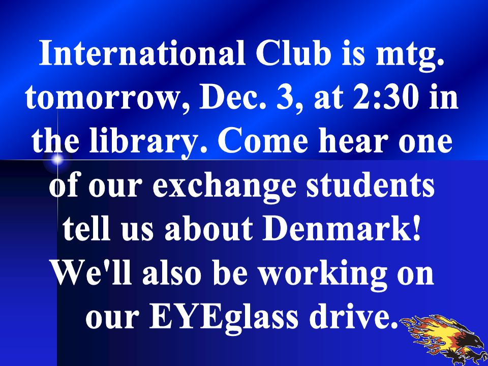 International Club is mtg. tomorrow, Dec. 3, at 2:30 in the library.