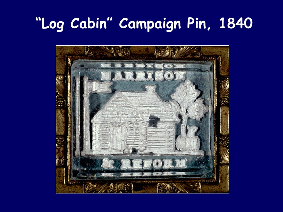 """Log Cabin"" Campaign Pin, 1840"