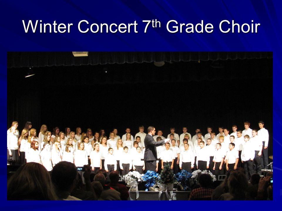 Winter Concert 7 th Grade Choir