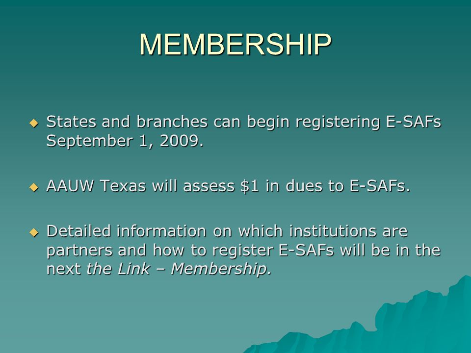 MEMBERSHIP  States and branches can begin registering E-SAFs September 1, 2009.