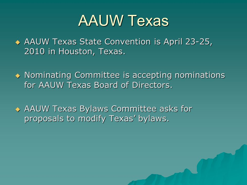 AAUW Texas  AAUW Texas State Convention is April 23-25, 2010 in Houston, Texas.