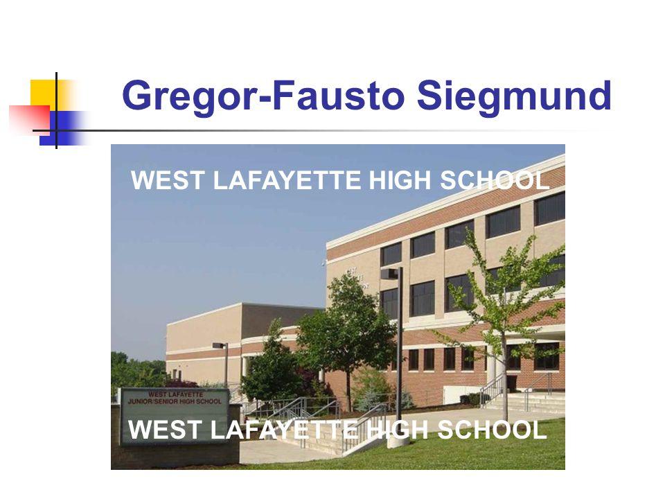 Gregor-Fausto Siegmund WEST LAFAYETTE HIGH SCHOOL