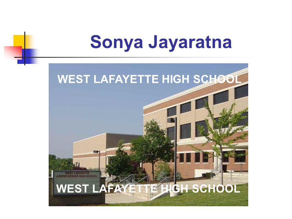Sonya Jayaratna WEST LAFAYETTE HIGH SCHOOL