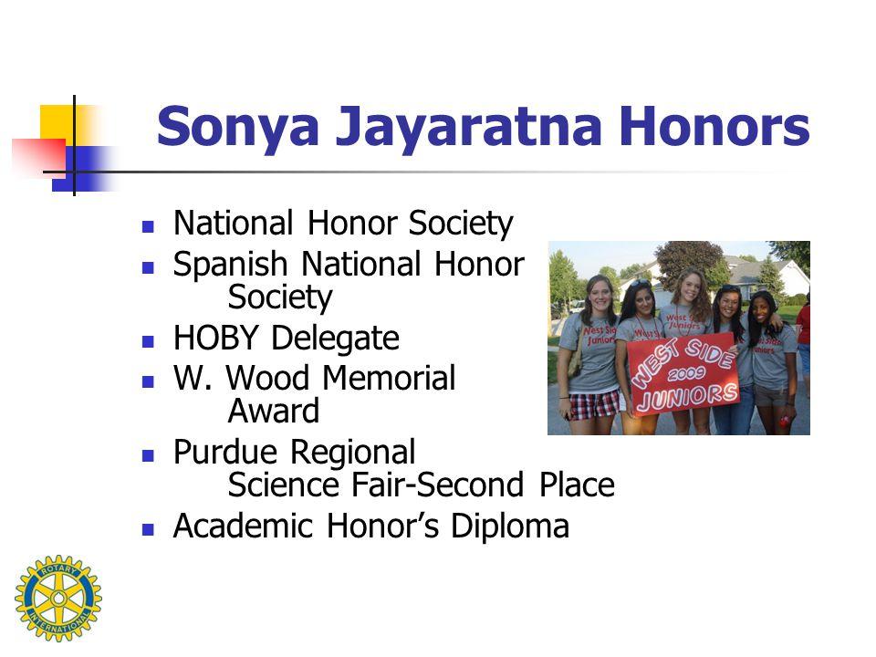 Sonya Jayaratna Honors National Honor Society Spanish National Honor Society HOBY Delegate W.