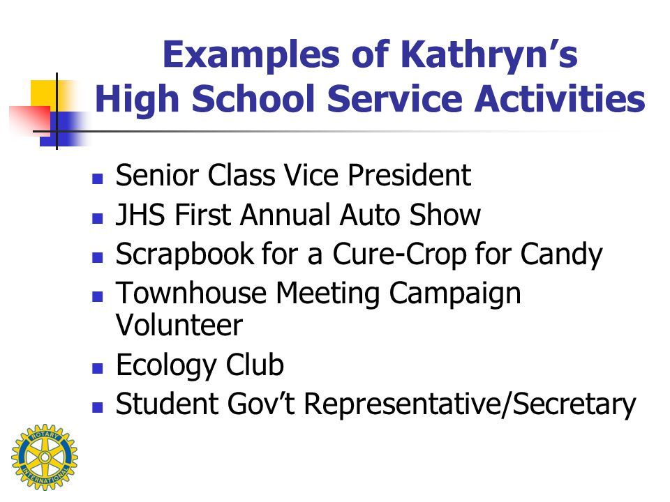 Examples of Kathryn's High School Service Activities Senior Class Vice President JHS First Annual Auto Show Scrapbook for a Cure-Crop for Candy Townho