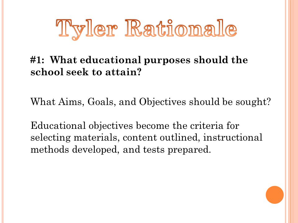 #1: What educational purposes should the school seek to attain.