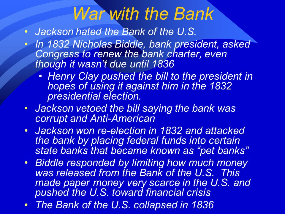 War with the Bank Jackson hated the Bank of the U.S.