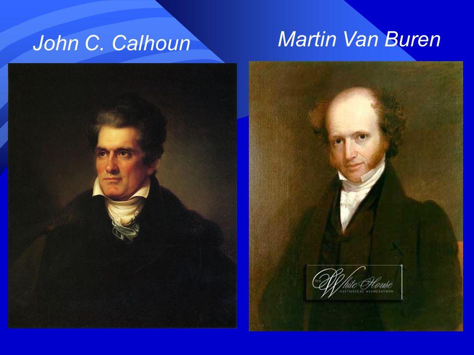 Martin Van Buren John C. Calhoun