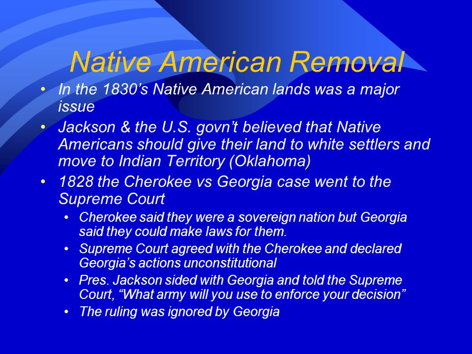 Native American Removal In the 1830's Native American lands was a major issue Jackson & the U.S.