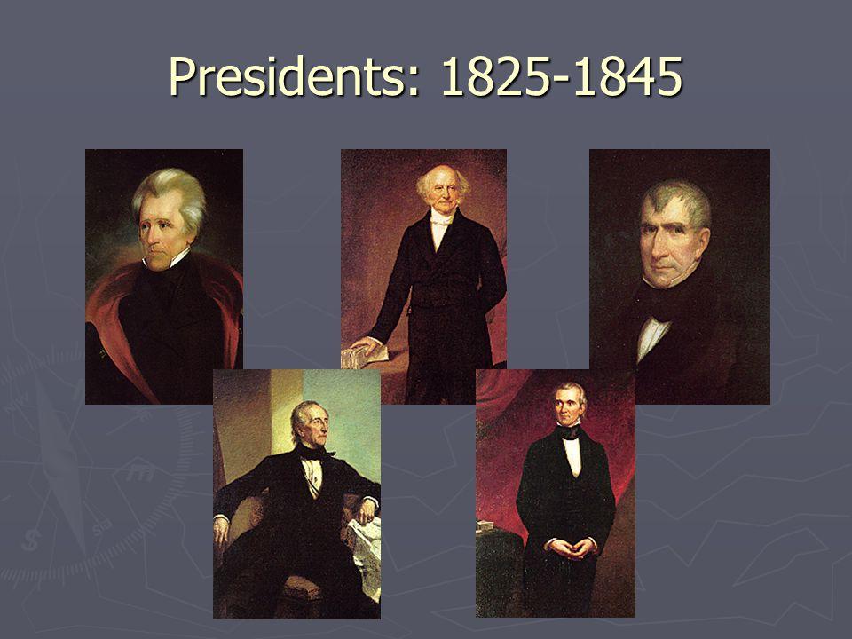 Presidents: 1825-1845