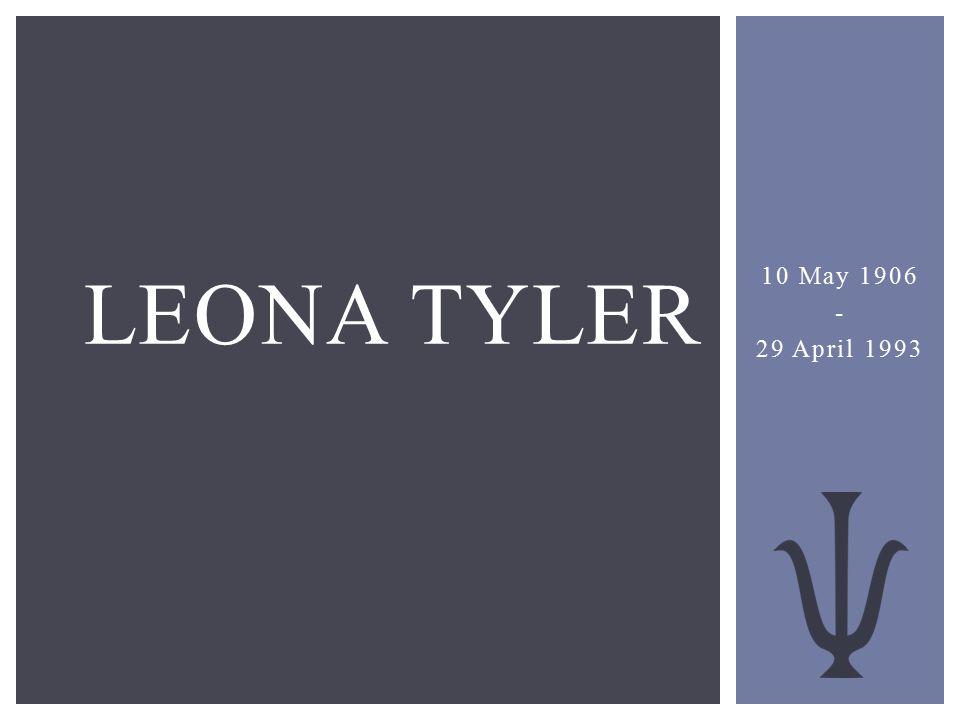 10 May 1906 - 29 April 1993 LEONA TYLER