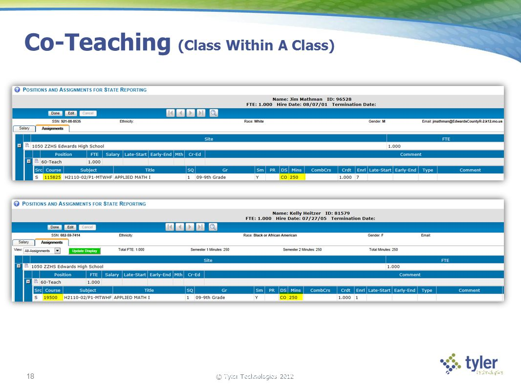 © Tyler Technologies 2012 18 Tyler School Solutions | Kickoff and Knowledge Transfer Co-Teaching (Class Within A Class)