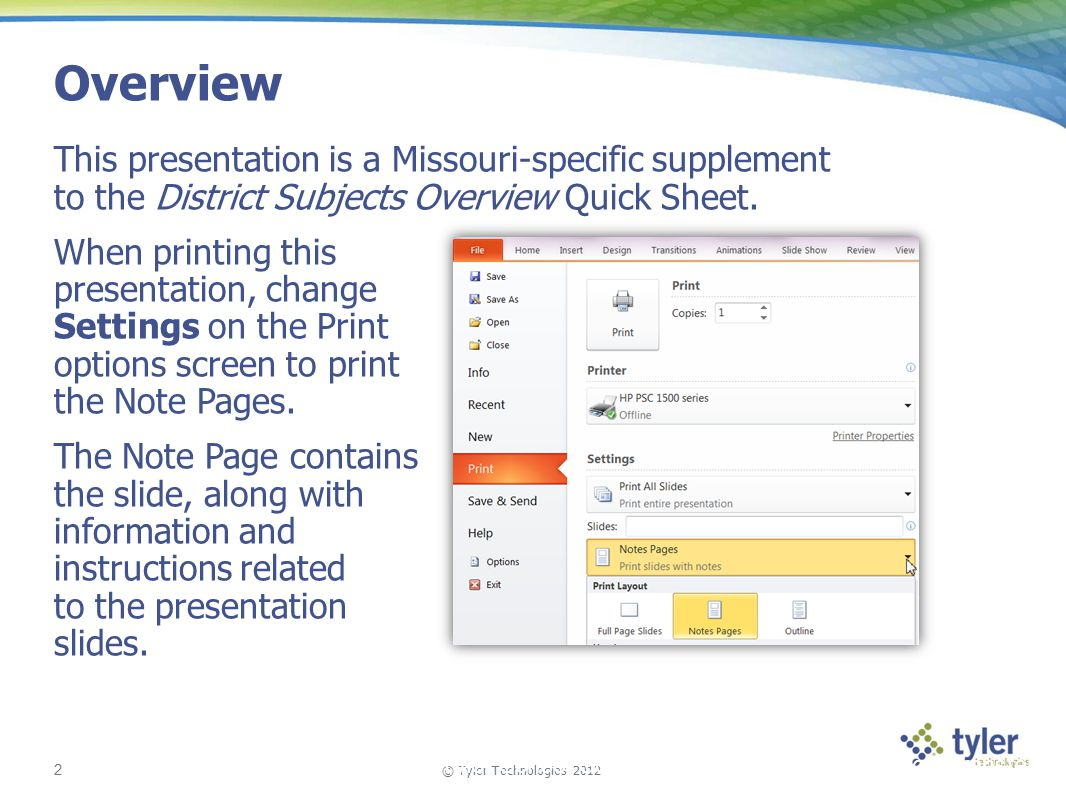 © Tyler Technologies 2012 2 Tyler School Solutions | Kickoff and Knowledge Transfer Overview This presentation is a Missouri-specific supplement to the District Subjects Overview Quick Sheet.