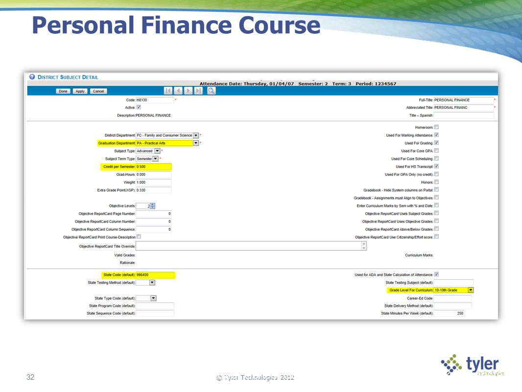 © Tyler Technologies 2012 32 Tyler School Solutions | Kickoff and Knowledge Transfer Personal Finance Course