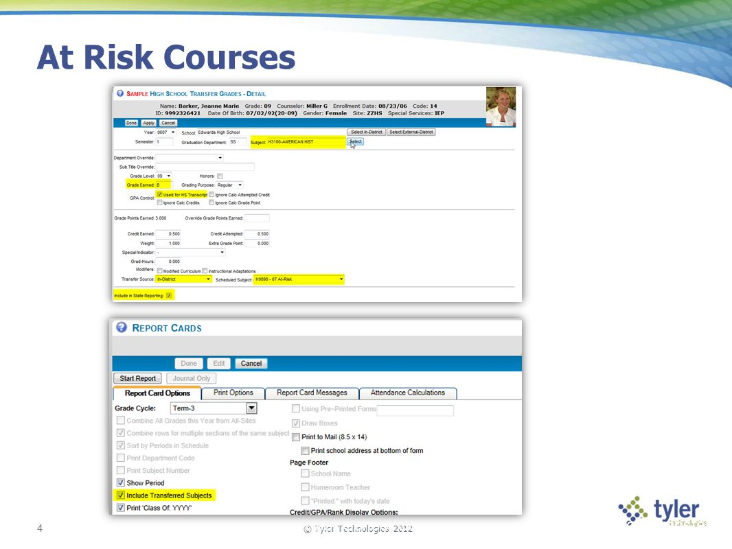 © Tyler Technologies 2012 4 Tyler School Solutions | Kickoff and Knowledge Transfer At Risk Courses