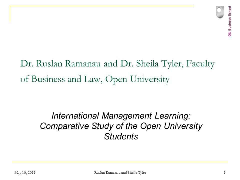 May 10, 2011 Ruslan Ramanau and Sheila Tyler 1 Dr. Ruslan Ramanau and Dr. Sheila Tyler, Faculty of Business and Law, Open University International Man