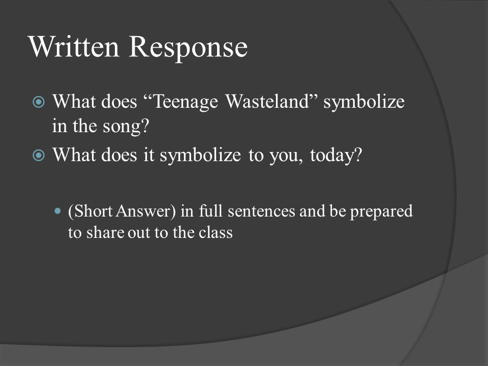 Written Response  What does Teenage Wasteland symbolize in the song.