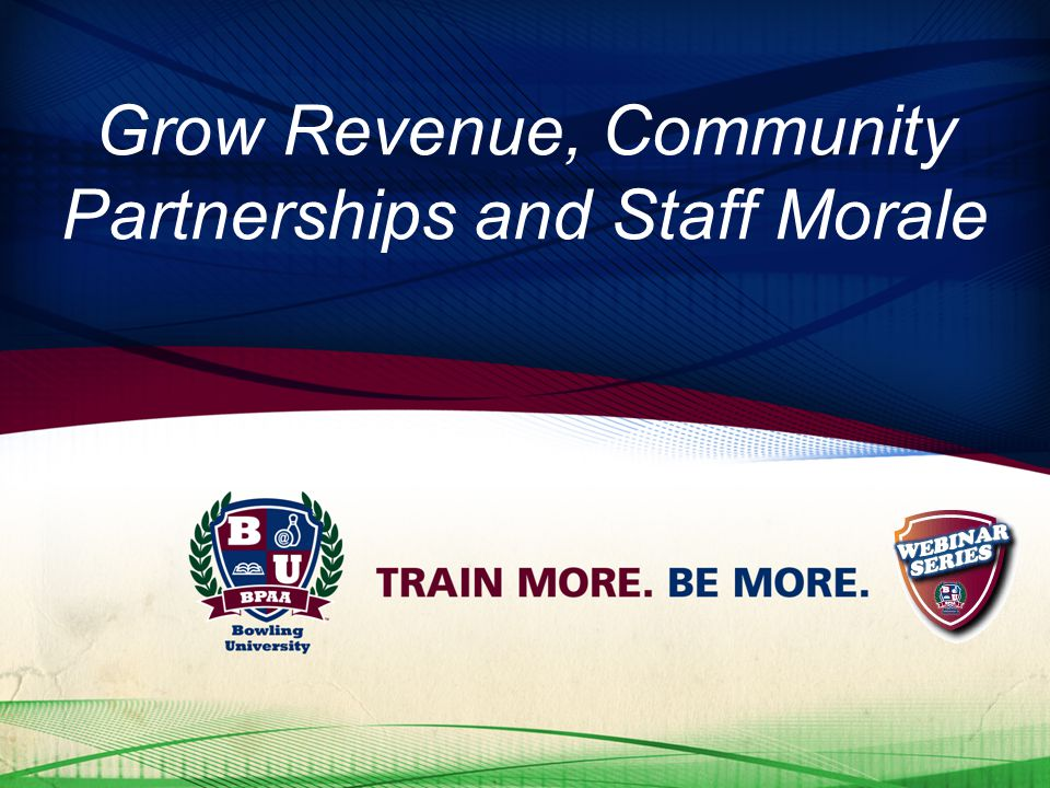 Grow Revenue, Community Partnerships and Staff Morale