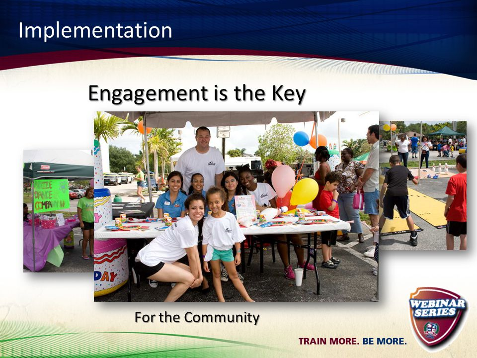Implementation Engagement is the Key For the Community