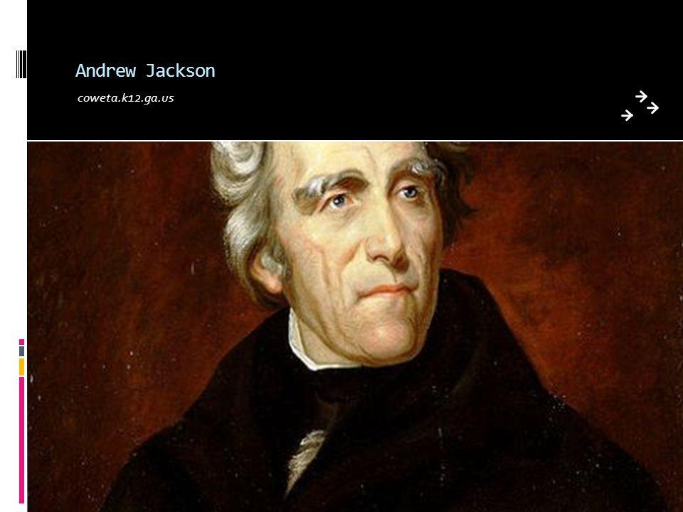 Andrew Jackson coweta.k12.ga.us