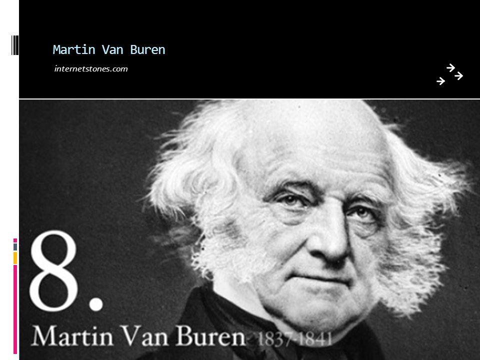 Martin Van Buren internetstones.com