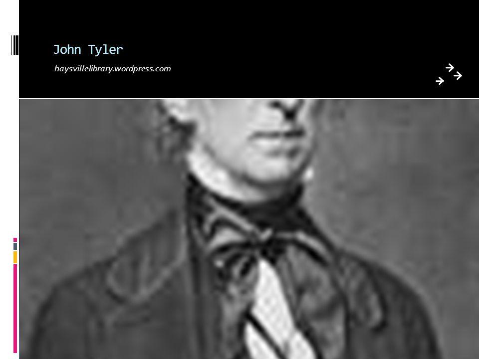 John Tyler haysvillelibrary.wordpress.com