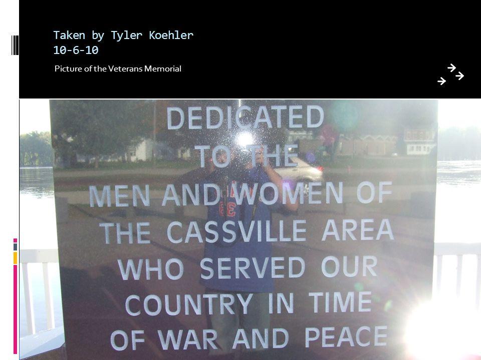 Taken by Tyler Koehler 10-6-10 Picture of the Veterans Memorial