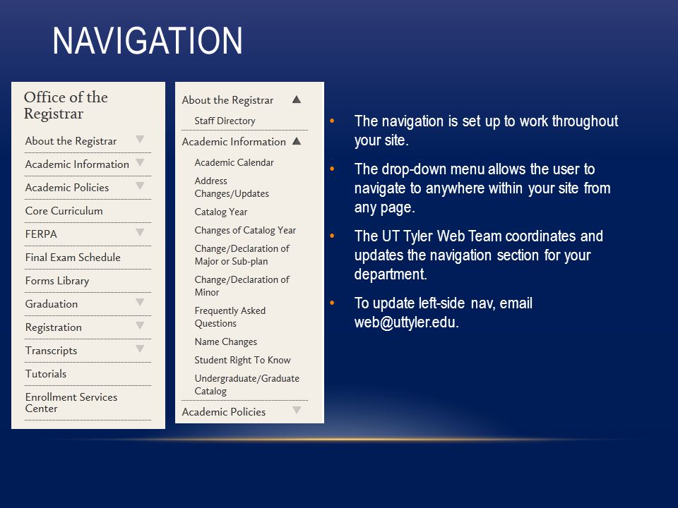 NAVIGATION The navigation is set up to work throughout your site.